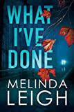 What I've Done (Morgan Dane Book 4) by Melinda Leigh