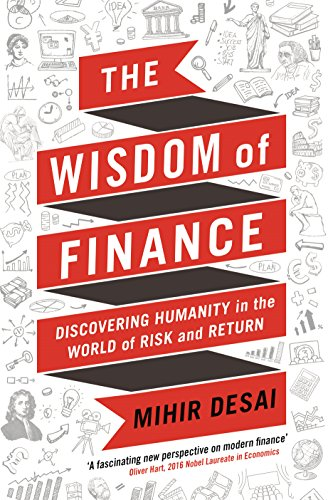 The Wisdom of Finance: How the Humanities Can Illuminate and Improve Finance por Mihir Desai