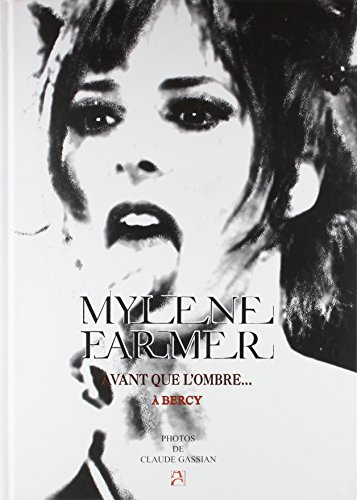 Mylène Farmer - Avant que l'ombre.....