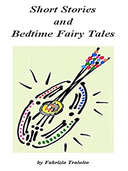 Short Stories and Bedtime Fairy Tales di [Fabrizio Trainito]