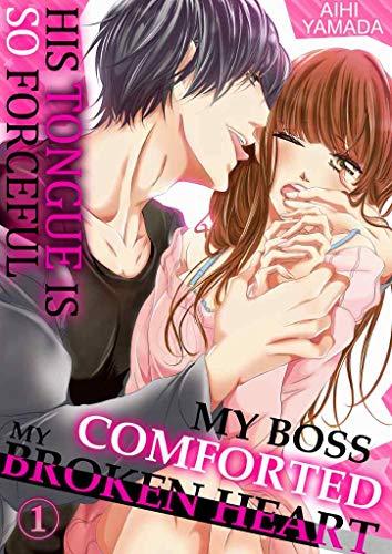 MY BOSS COMFORTED MY BROKEN HEART Vol.01 (TL Manga) (English Edition)