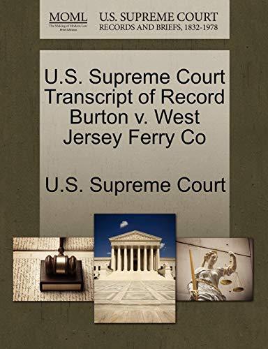 U.S. Supreme Court Transcript of Record Burton V. West Jersey Ferry Co -