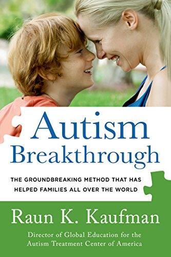Autism Breakthrough: The Groundbreaking Method That Has Helped Families All Over the World por Raun K. Kaufman