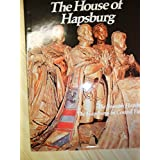 The House of Hapsburg: The Spanish Hapsburgs, The Hapsburgs in Central Europe (Imperial Visions Series: The Rise and Fall of Empires) by Joyce Milton (1980-08-01)