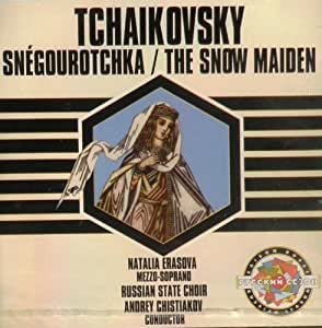 Tchaikovsky : Snegourotchka, The Snow Maiden