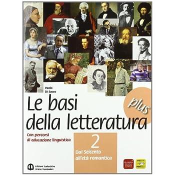 Basi Della Letteratura Plus. Materiali Per Il Docente. Per Le Scuole Superiori: 2