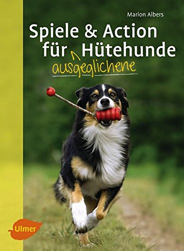 spiele-und-action-fr-ausgeglichene-htehunde-border-collie-australian-shepherd-und-co-rassegerecht-au