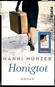 Honigtot: Roman (Honigtot-Saga 1) von [Münzer, Hanni]