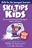 Ski Tips for Kids (Falcon Guides: Skills for the Youngest Learners)