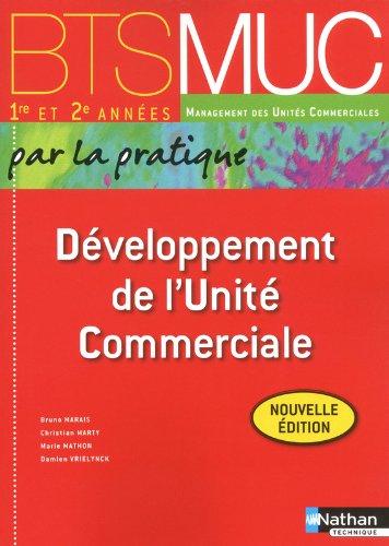 Développement de l'Unité Commerciale - BTS MUC 1re et 2e années par Christian Marty