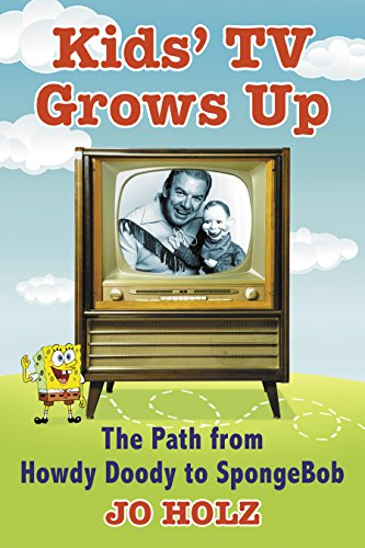 Kids' TV Grows Up: The Path from Howdy Doody to SpongeBob (English Edition)