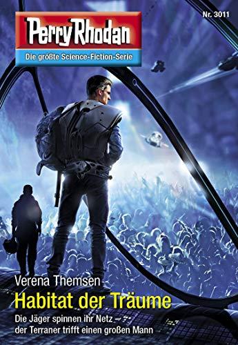 Perry Rhodan 3011: Habitat der Träume: Perry Rhodan-Zyklus