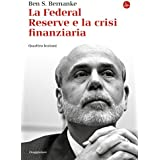 La Federal Reserve e la crisi finanziaria. Quattro lezioni (La piccola cultura)