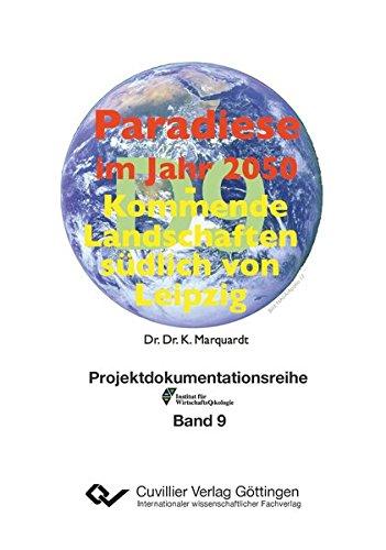 Paradiese im Jahr 2050: Kommende Landschaften südlich von Leipzig