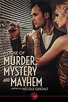 A Dose of Murder, Mystery and Mayhem by [Bracken, Michael, Chase, P.R., Tucher, Albert, Pascal, Casey, Zachary, Logan, Fumki, Edmond, Cox, Morrigan, Queens, Hollis]