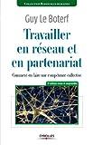Travailler en réseau et en partenariat - Comment en faire une compétence collective (Ressources humaines) - Format Kindle - 9782212204070 - 21,99 €