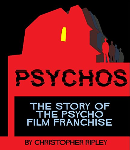 PSYCHOS: The Story of the Psycho Film Franchise (English Edition)
