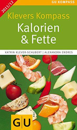 Klevers Kompass Kalorien & Fette 2011/12 (GU Kompass Gesundheit)