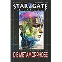 """STAR GATE 183-184: Die Metamorphose: """"Aus zwei Teams – wird eins!"""" (STAR GATE - das Original, Band 183)"""