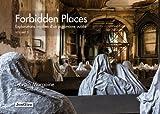 Forbidden places - Explorations insolites d'un patrimoine oublié : Tome 3