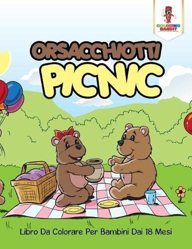 Orsacchiotti Picnic: Libro Da Colorare Per Bambini Dai 18 Mesi