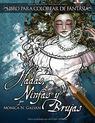 Hadas, Ninfas y Brujas - Libro para Colorear: Volume 1