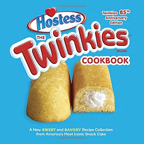 the-twinkies-cookbook-a-new-sweet-and-savory-recipe-collection-for-americas-most-iconic-snack-cake