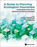 A Guide to Planning Ecological Townships: Sustainability Performance Indicators and Planning Strategies