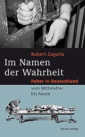 im namen der wahrheit folter in deutschland vom