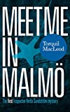 Meet me in Malmö: The first Inspector Anita Sundström mystery (Inspector Anita Sundström Mysteries Book 1) (English Edition)