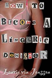 How to become a lingerie designer