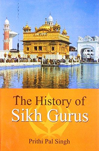 The History of Sikh Gurus por Prithi Pal Singh