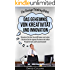 Die Design Thinking Bibel: Das Geheimnis von Kreativität und Innovation: Erwecken Sie ihre Geschäftsidee zum Leben - Starten Sie ihr eigenes Business mit ... Thinking, Ideen, kreativ, Erfindungen)