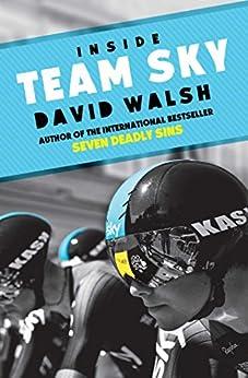 Inside Team Sky (English Edition) von [Walsh, David]