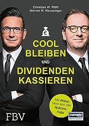 Cool bleiben und Dividenden kassieren: Mit Aktien raus aus der Nullzins-Falle (German Edition)