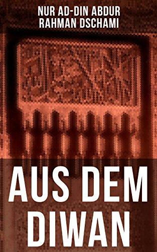 Aus Dem Diwan: Zwölfteilige Deutsche Ausgabe por Nur Ad-din Abdur Rahman Dschami