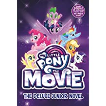 My Little Pony: The Movie: The Deluxe Junior Novel (Beyond Equestria)