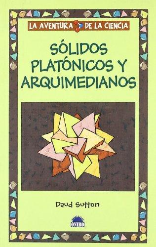 Solidos platonicos y arquimedianos (La aventura de la ciencia) por Daud Sutton