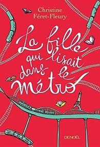 La fille qui lisait dans le métro par Christine Féret-Fleury