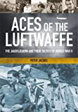 Aces of the Luftwaffe: The Jagdfliegern and Their Tactics of World War II by Peter Jacobs (2014-09-30)