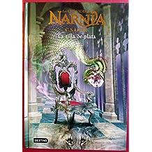 Las Crónicas De Narnia VI. La Silla De Plata