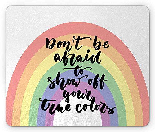 Pride Mouse Pad, LGBT Calligraphy Don't be Afraid to Show Off Your True Colors Message with Rainbow, Standard Size Rectangle Non-Slip Rubber Mousepad, Multicolor 9.8 X 11.8 inch -