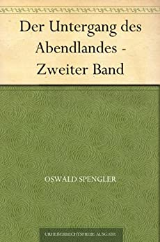Der Untergang des Abendlandes - Zweiter Band von [Spengler, Oswald]
