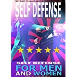 Self Defense: Self Defense For Men and Women, Self Defense for the Street, No Prior Training, Fast Easy-to-Learn Moves To Save Your Life (English Edition)