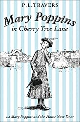 Mary Poppins in Cherry Tree Lane / Mary Poppins and the House Next Door by P. L. Travers (2017-01-26)