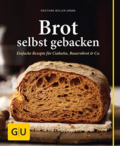 Brot selbst gebacken (GU einfach clever selbst gemacht)