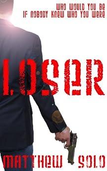 LOSER by [Solo, Matthew]