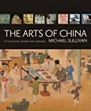 The Arts of China by Michael Sullivan (2009-01-16)