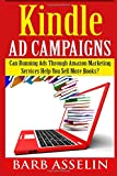[Kindle Ad Campaigns] Can Running Ads Through Amazon Marketing Services help You Sell More Books