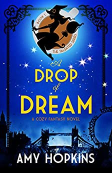 A Drop Of Dream: A Cozy Fantasy (Talented Book 1) (English Edition) van [Hopkins, Amy]